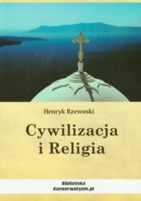 Cywilizacja i Religia - Henryk Rzewuski - okładka książki