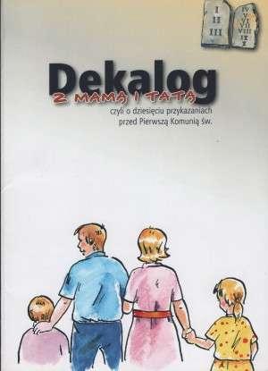 Dekalog z mamą i tatą czyli o dziesięciu - okładka książki