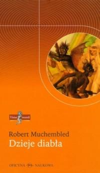 Dzieje diabła - Robert Muchembled - okładka książki