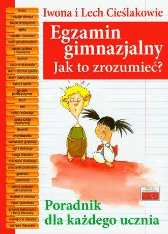 Egzamin gimnazjalny. Jak to zrozumieć? - okładka książki