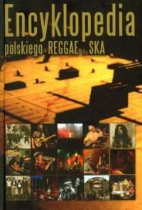 Encyklopedia polskiego reggae i Ska - okładka książki