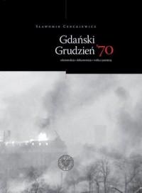Gdański grudzień 70. rekonstrukcja - okładka książki