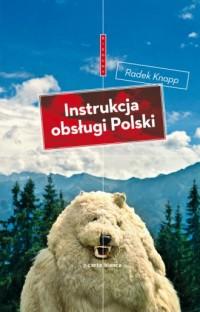 Instrukcja obsługi Polski - Radek Knapp - okładka książki
