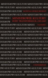 Ministrowie kultury doby transformacji, 1989-2005 (wywiady) - okładka książki