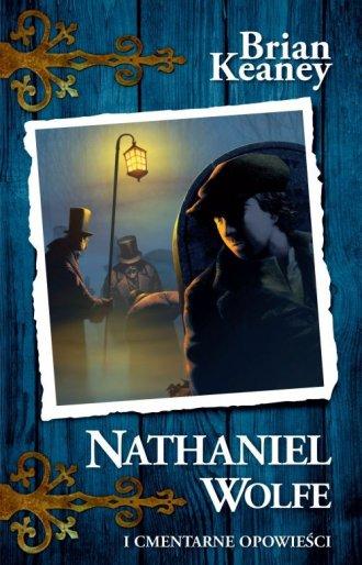 Nathaniel Wolfe cz. 2. Cmentarne - okładka książki