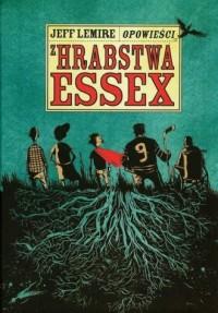 Opowieści z hrabstwa Essex - Jeff Lemire - okładka książki