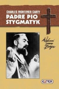 Padre Pio. Stygmatyk - Charles Mortimer Carty - okładka książki