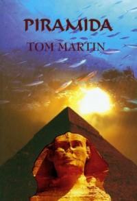 Piramida - Tom Martin - okładka książki