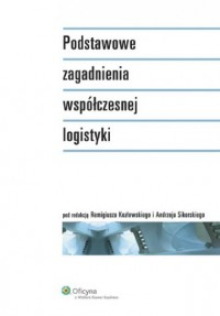 Podstawowe zagadnienia współczesnej logistyki - okładka książki