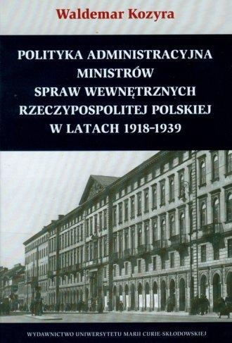 Polityka administracyjna ministrów - okładka książki