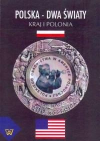 Polska - dwa światy. Kraj i Polonia - okładka książki