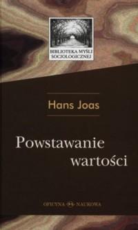 Powstawanie wartości - Hans Joas - okładka książki