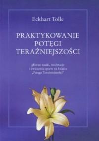 Praktykowanie potęgi teraźniejszości - okładka książki