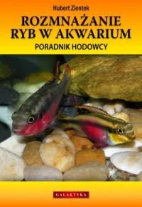 Rozmnażanie ryb w akwarium - Hubert Zientek - okładka książki