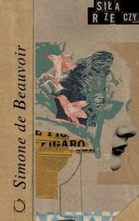 Siłą rzeczy - Simone de Beauvoir - okładka książki
