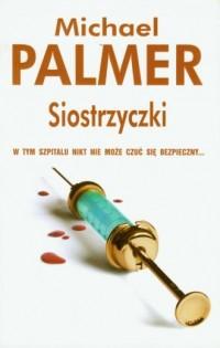 Siostrzyczki - Michael Palmer - okładka książki