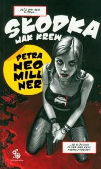 Słodka jak krew - Petra Neomiller - okładka książki