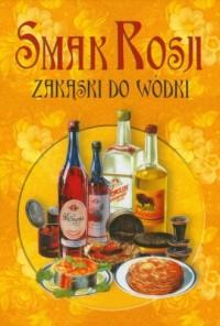 Smak Rosji Zakąski do wódki - okładka książki