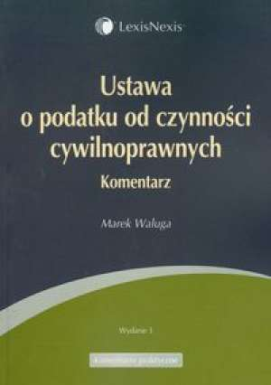 Ustawa o podatku od czynności cywilnoprawnych. - okładka książki