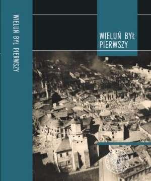 Wieluń był pierwszy. Bombardowania - okładka książki