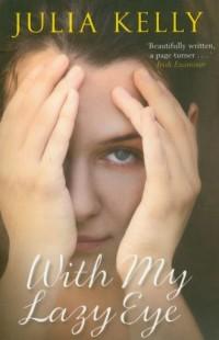 With My Lazy Eye - Julia Kelly - okładka książki