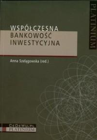 Współczesna bankowość inwestycyjna - okładka książki