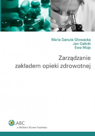 Zarządzanie zakładem opieki zdrowotnej - okładka książki