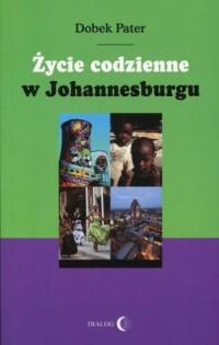 Życie codzienne w Johannesburgu - okładka książki