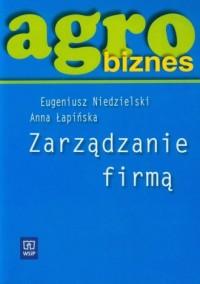 Agrobiznes. Zarządzanie firmą - okładka książki