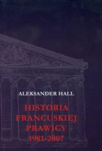 Historia francuskiej prawicy 1981-2007 - okładka książki