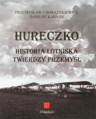 Hureczko. Historia lotniska Twierdzy - okładka książki