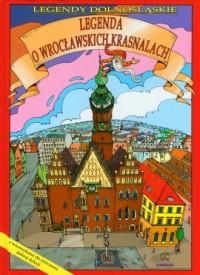Legenda o wrocławskich krasnalach - okładka książki