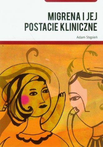 Migrena i jej postacie kliniczne - okładka książki