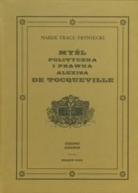 Myśl polityczna i prawna Alexisa de Tocqueville - okładka książki