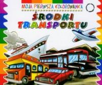 Środki transportu. Moja pierwsza kolorowanka - okładka książki