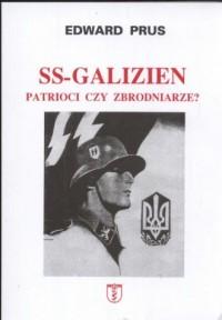 SS Galizien. Patrioci czy zbrodniarze - okładka książki