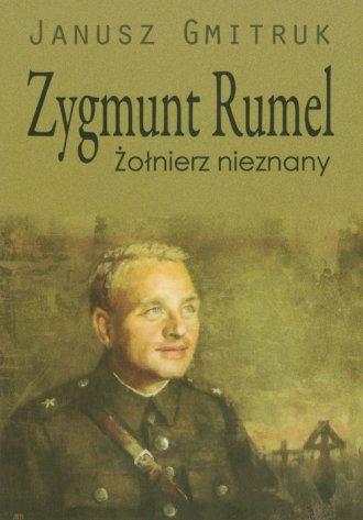 Zygmunt Rumel. Żołnierz nieznany - okładka książki