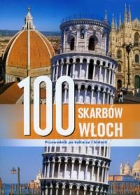 100 skarbów Włoch. Przewodnik po kulturze i historii - okładka książki