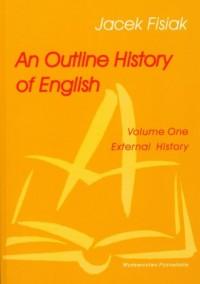 An Outline History of English. Volume One. External History - okładka podręcznika