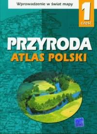 Atlas Polski. Przyroda. Wprowadzenie w świat mapy cz. 1 - okładka podręcznika