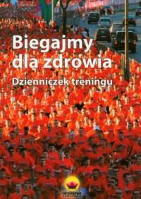 Biegajmy dla zdrowia - okładka książki