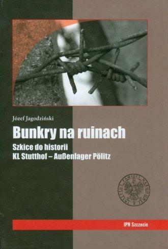 Bunkry na ruinach. Szkice do historii - okładka książki