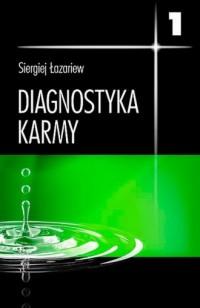Diagnostyka karmy 1. System samoregulacji pola - okładka książki
