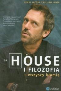 Dr House i filozofia - wszyscy kłamią - okładka książki