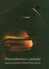 Dziennikarstwo i polityka - okładka książki