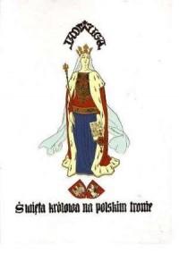 Jadwiga. Święta królowa na polskim tronie. Opowieść dziejowa w trzech tomach - okładka książki