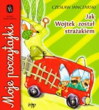 Jak Wojtek został strażakiem - okładka książki