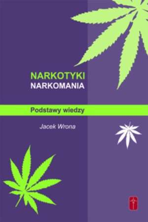 Narkotyki, narkomania. Podstawy - okładka książki