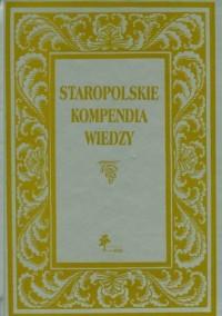 Staropolskie kompendia wiedzy - - okładka książki
