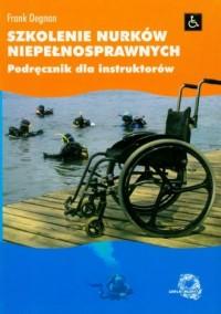 Szkolenie nurków niepełnosprawnych - okładka książki